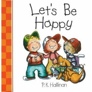 Let's Be Happy P.K. Hallinan