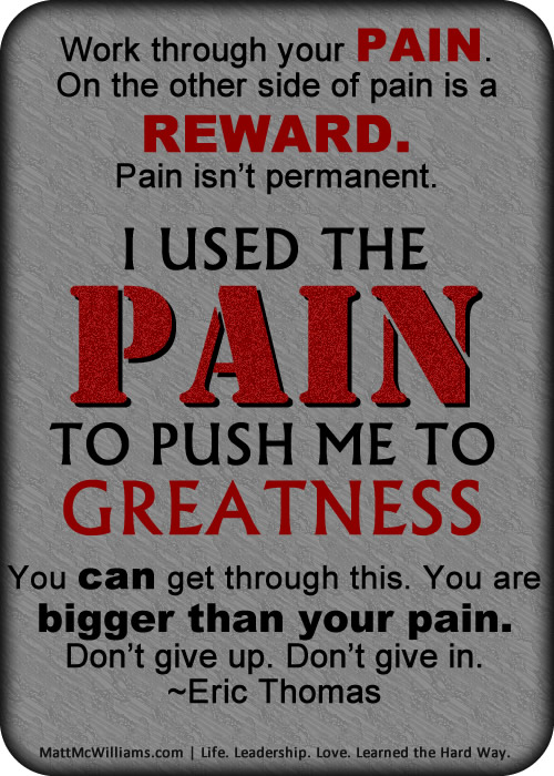 Eric Thomas I Used the Pain to Push me to Greatness Quote
