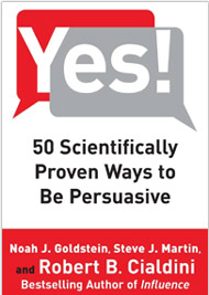 Yes 50 Scientifically Proven Ways to Be Persuasive by Robert Cialdini