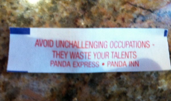 Avoid Unchallenging Occupations. They Waste Your Talent. - Fortune Cookie