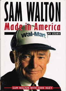 Sam Walton Made in American Ten Rules for Building a Business