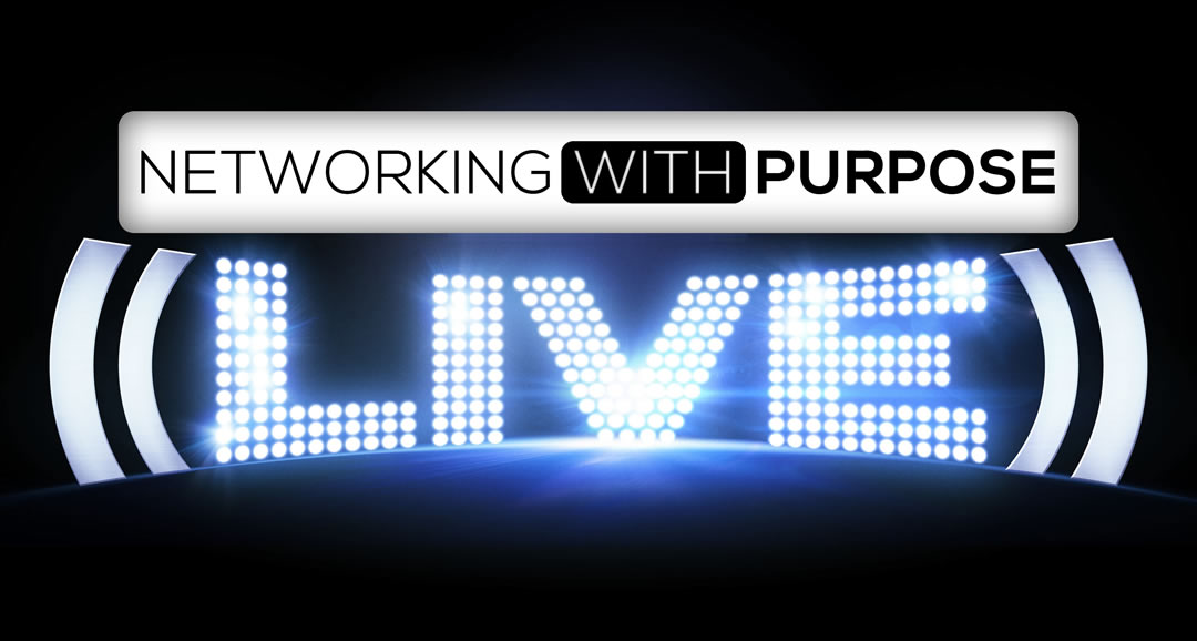 Networking with Purpose Live Event