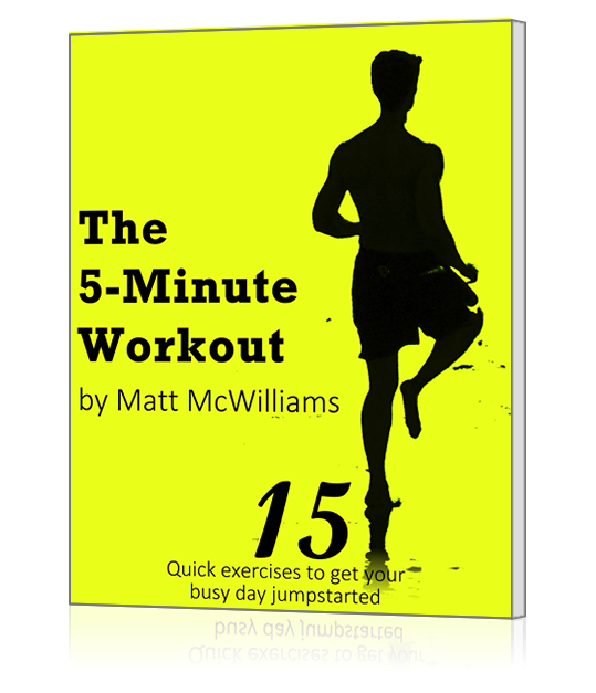 The 5-Minute Workout by Matt McWilliams