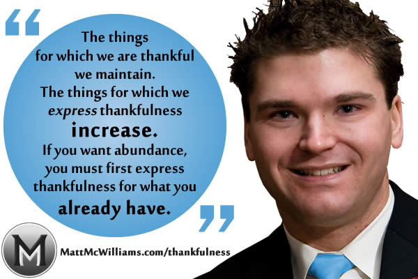 Thankfulness for what you have leads to increase