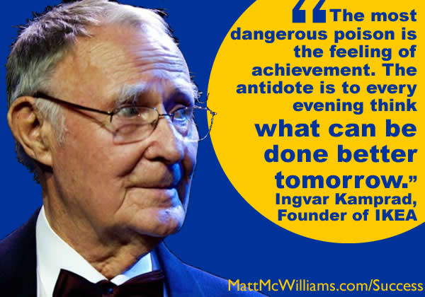 Ingvar Kamprad Quote The Most Dangerous Poison Is The Feeling Of