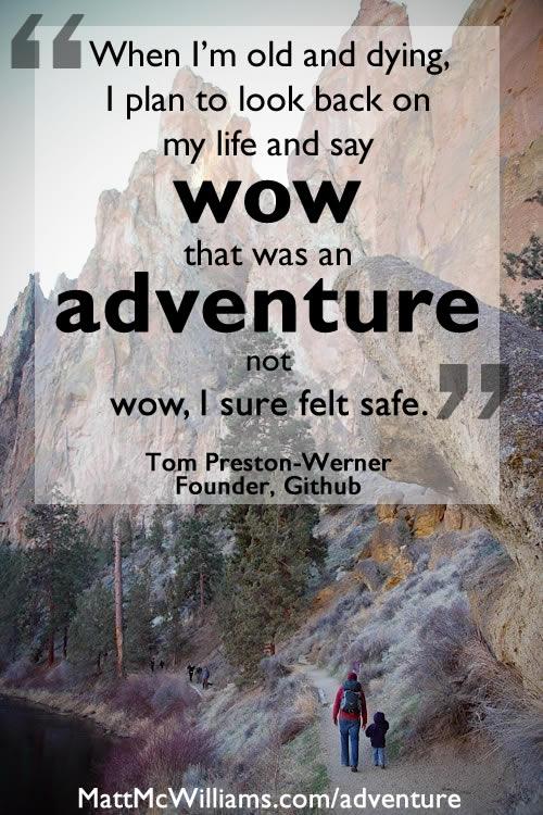 Tom Preston Werner adventure quote