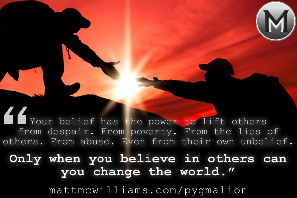 Believing in others - Pygmalion Effect