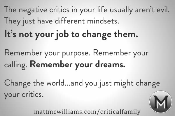 Change your critics