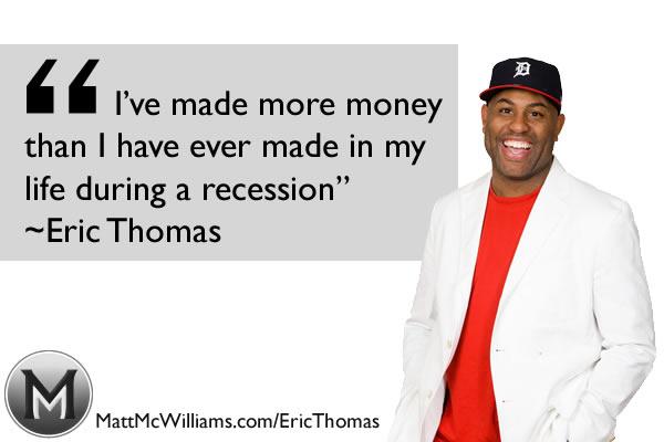 eric thomas recession money quote