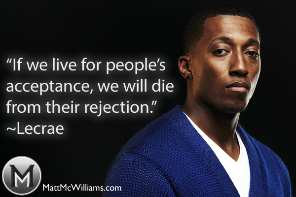 Lecrae Quote on Acceptance and Rejection