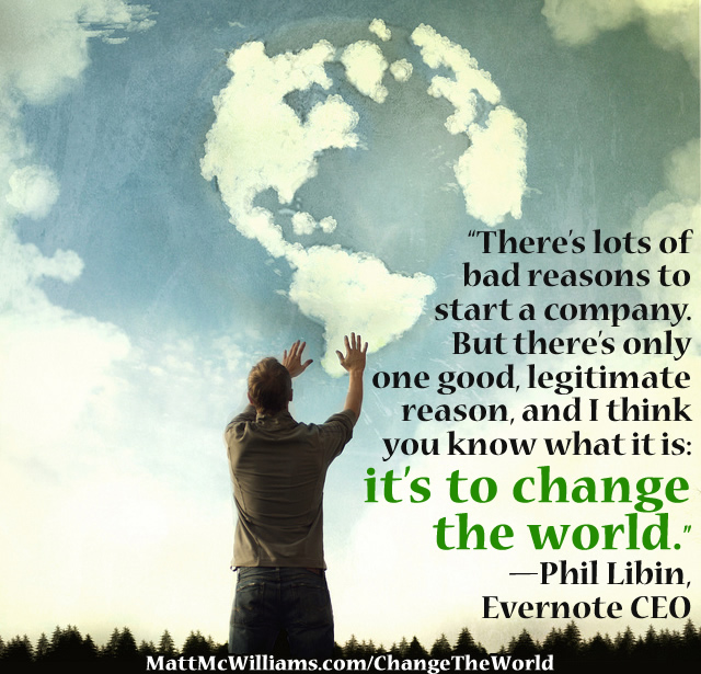 Phil Libin Evernote Change the World Quote