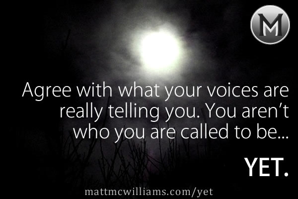 You aren't who you are called to be yet