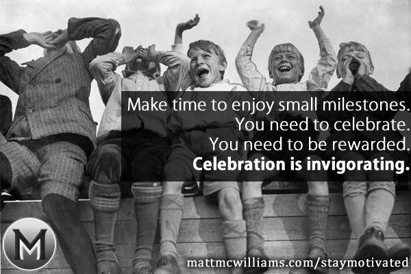 Celebrate Small Milestones