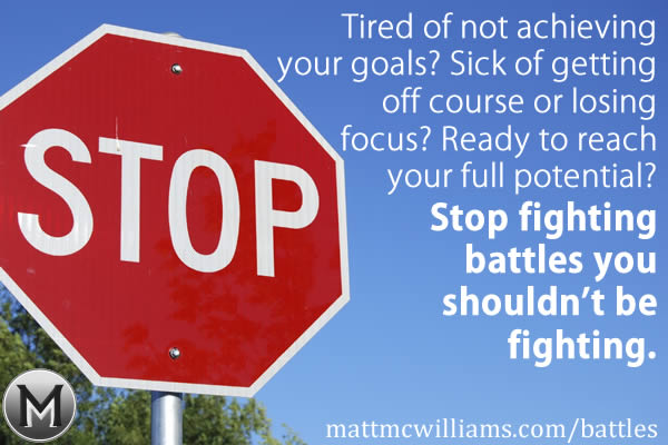 Stop fighting battles you shouldn't be fighting