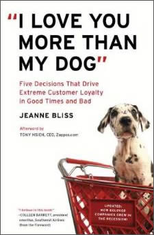 I Love You More than my Dog by Jeanne Bliss