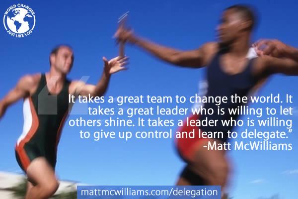 Great leaders delegate