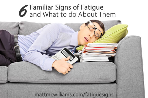 Signs of Fatigue