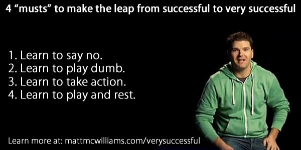 Go from successful to very successful