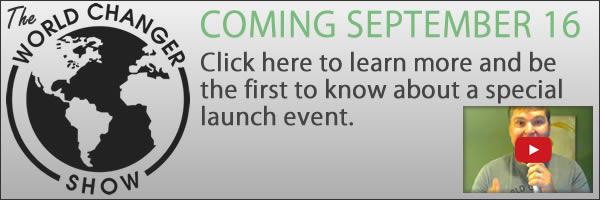 World Changer Show Launch