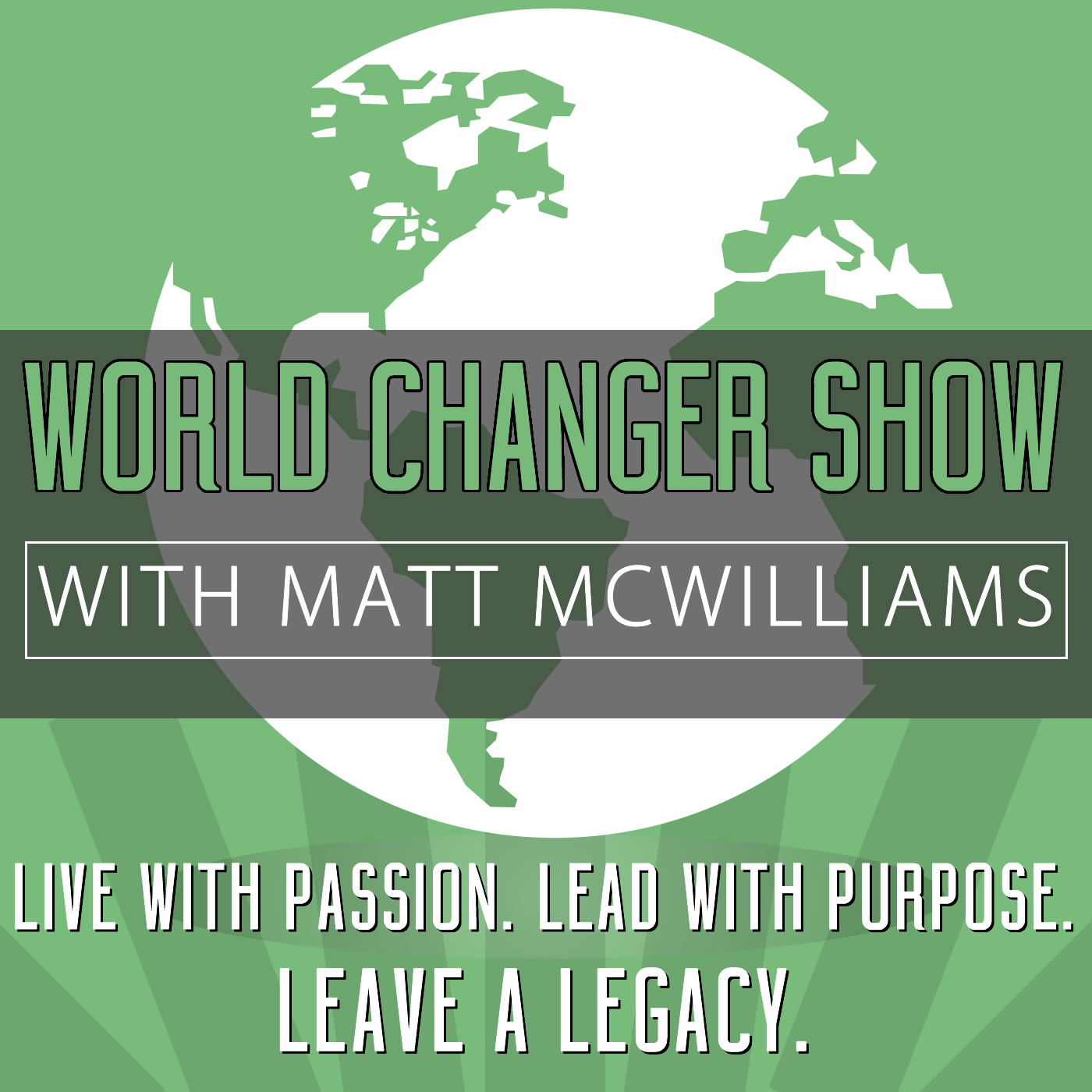 The World Changer Show Podcast with Matt McWilliams