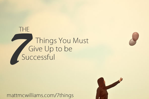 What do you need to give up for success?