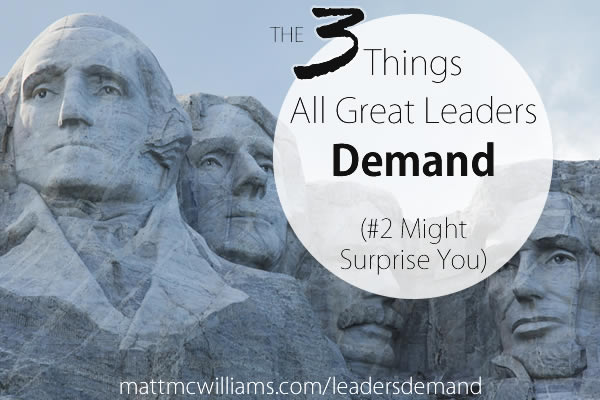Great leaders demand these things