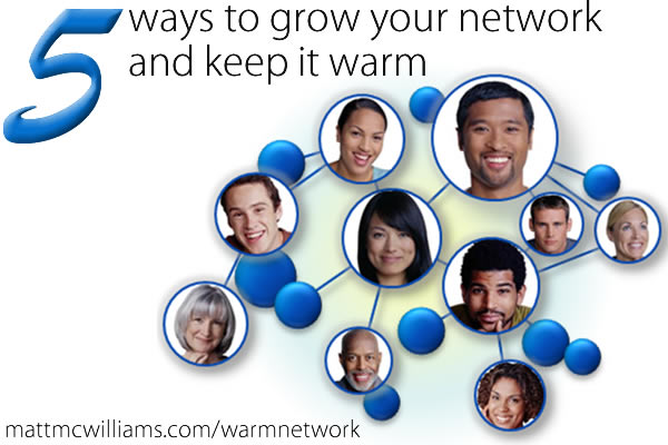 How to grow your network and keep it warm