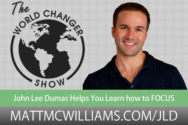 John Lee Dumas helps you FOCUS