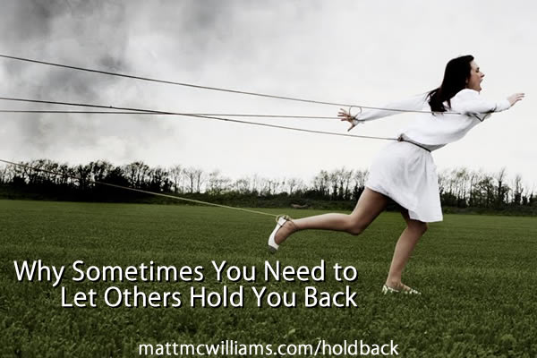 Let Others Hold You Back