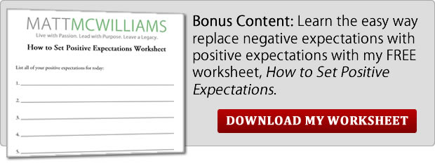 replace negative expectations with positive ones