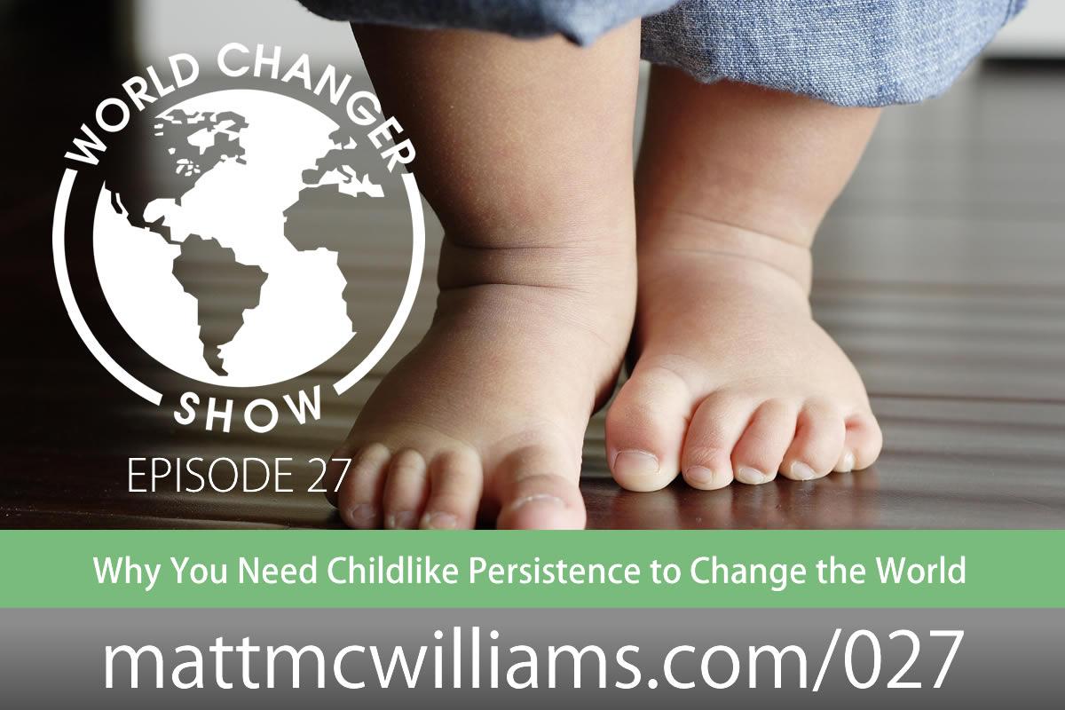 Develop Childlike Persistence