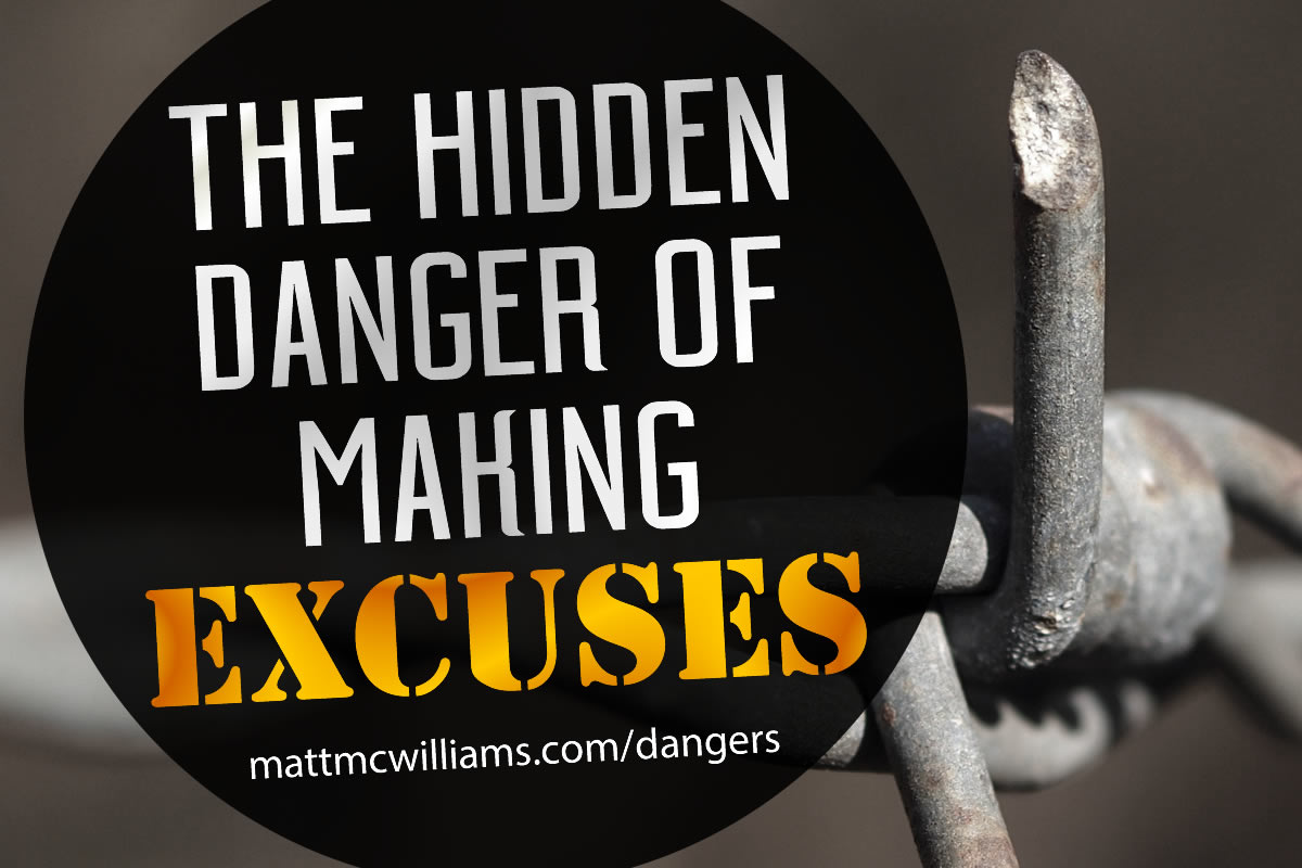Danger of making excuses