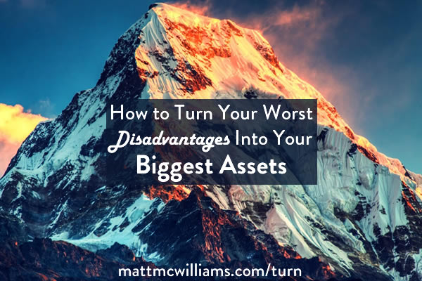 Turning disadvantages into assets
