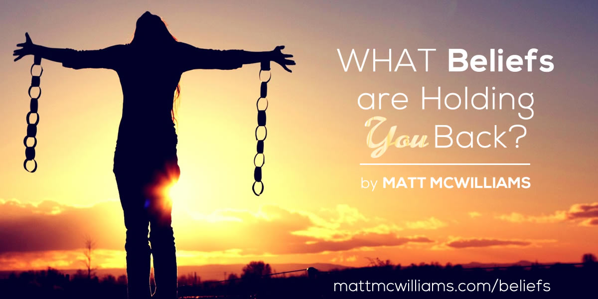 What Beliefs are Holding You Back?