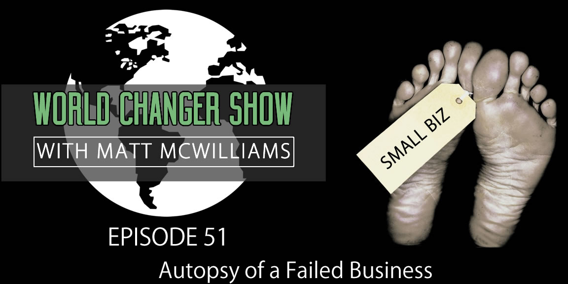 Episode 051: Autopsy of a Failed Business