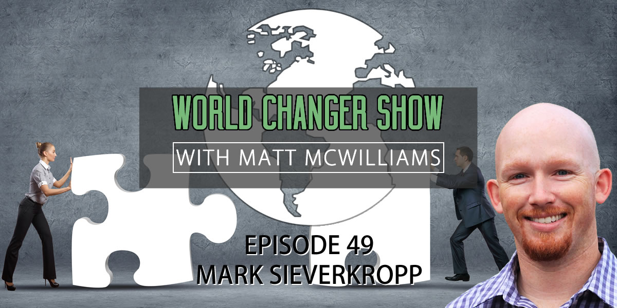 Episode 049: Mark Sieverkropp on Networking with Purpose [PODCAST]