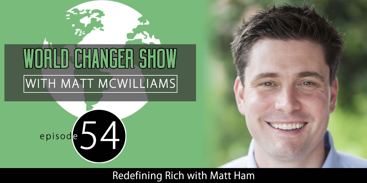 Redefining Rich with Matt Ham (Part One)