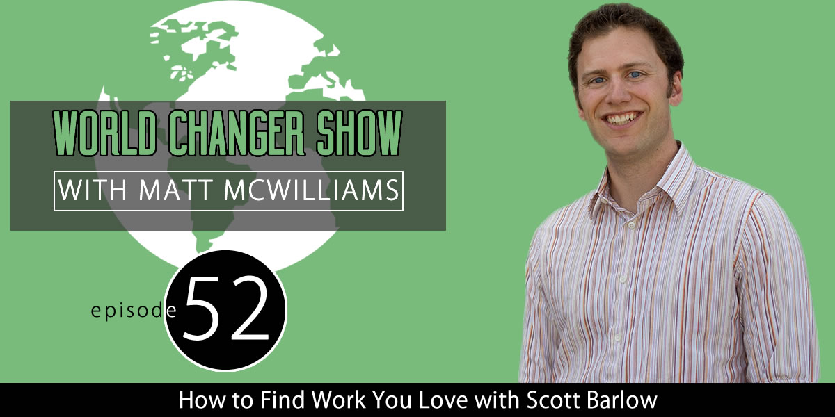 How to Find Work You Love with Scott Barlow