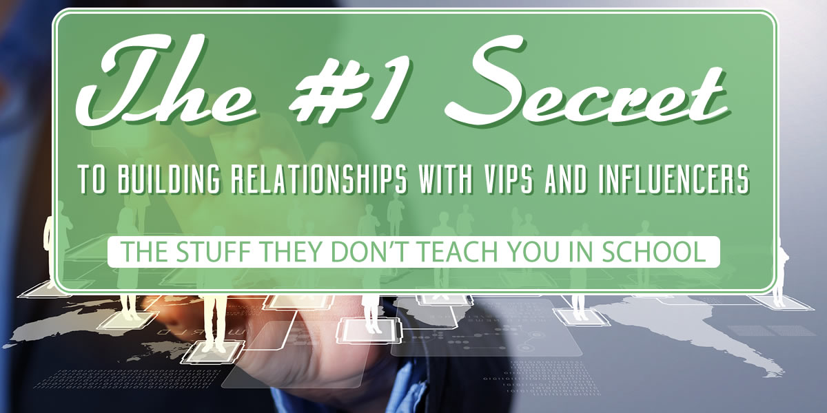 How to build relationships with VIPs and influencers