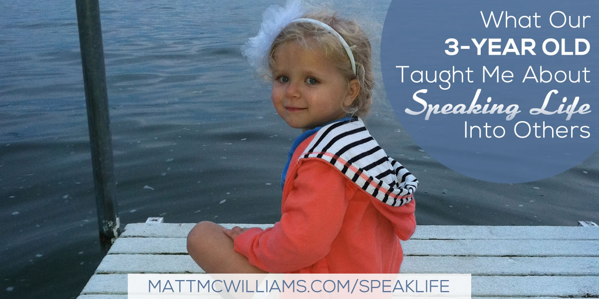What Our 3-Year Old Taught Me About Speaking Life Into Others