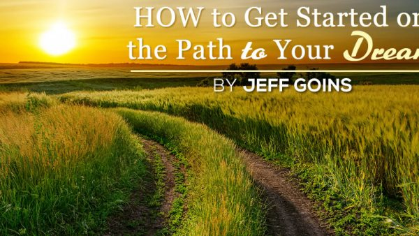 How to Get Started on the Path to Your Dream