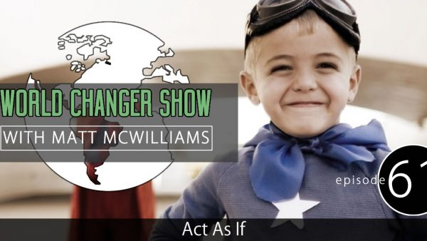 Episode 061: Act as If