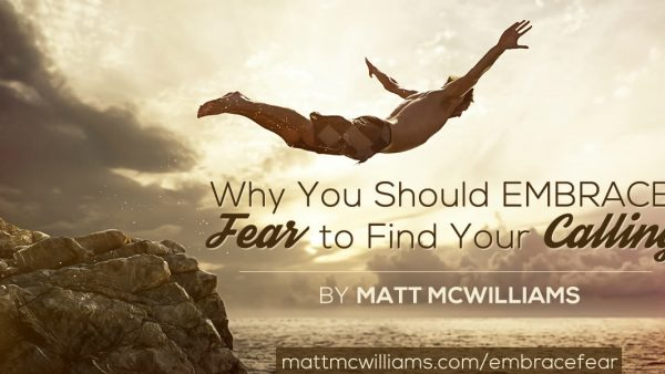Why You Should Embrace Fear to Find Your Calling