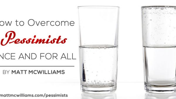 How to Overcome Pessimists Once and for All