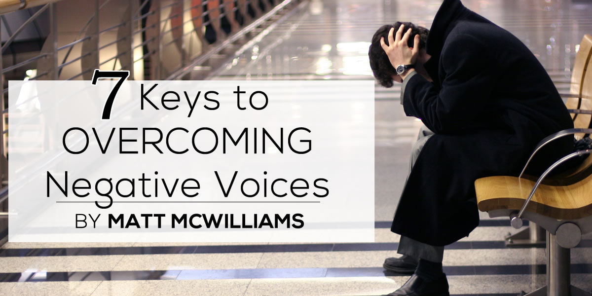7 Keys to Overcoming Negative Voices