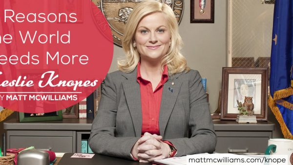 5 Reasons the World Needs More Leslie Knopes