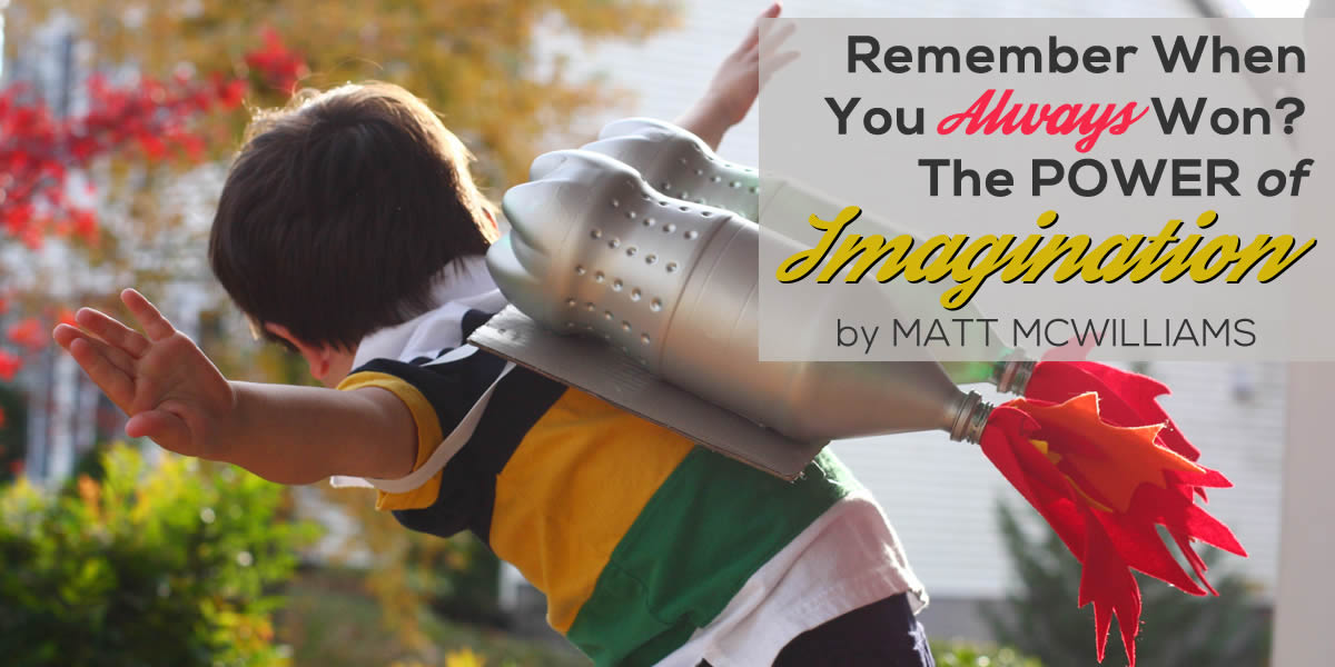 Remember When You Always Won? The Power of Imagination