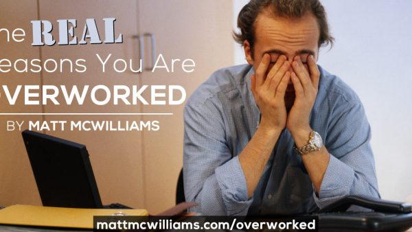 The REAL Reasons You are Overworked