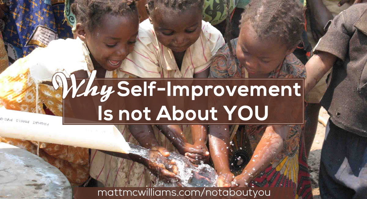 Why Self-Improvement Is Not About You