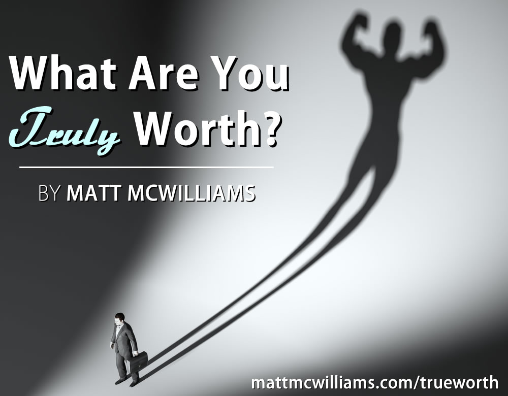 What are you truly worth?
